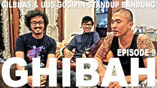 Video GHIBAH Eps.9 - Gilbhas & Uus Gosipin Stand Up Bandung MP3, 3GP, MP4, WEBM, AVI, FLV April 2019
