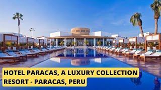Paracas Peru  city photo : Hotel Paracas, a Luxury Collection Resort - Paracas, Peru