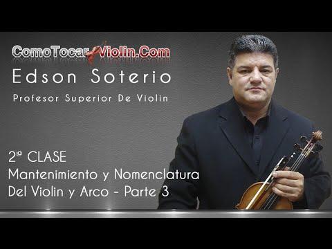 Como Tocar Violin – 2ª CLASE – Mantenimiento y Nomenclatura Del Violin y Arco – Parte 3