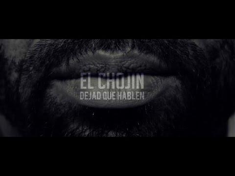 EL CHOJIN – «DEJAD QUE HABLEN» [Videoclip]