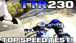 1. YAMAHA TTR230 TOP SPEED TEST !!!
