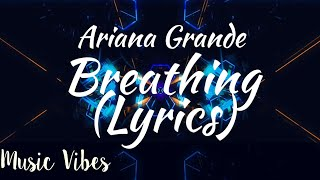 Breathing (Lyrical Video) Ariana Grande #syrebralvibes #pixlnetworks #Trapcity #Proximity #Unique