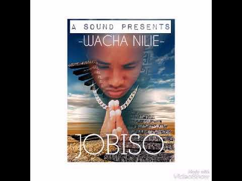 JOBISO ( BABA BAISA ) WACHA NILIE new song