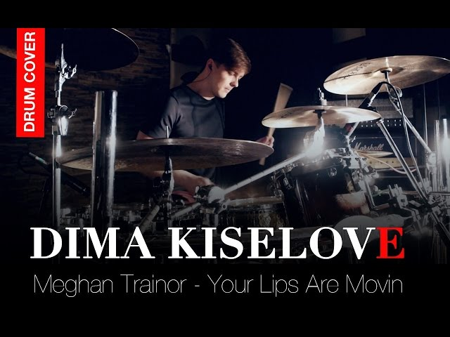 Meghan Trainor Lips Are Movin Drum Cover By Dima ...