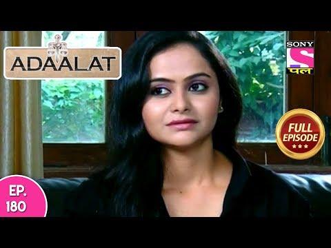 Adaalat - Full Episode 180 - 09th  July, 2018