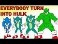 Everybody turn into hulk!