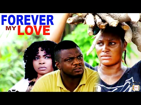 Forever My Love Season 1  - 2017 Latest Nigerian Nollywood Movie