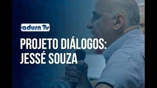 Programa ADURN TV 104 - Projeto Diálogos com Jessé Souza