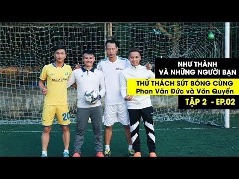 Thử Thách Bóng Đá sút Penalty trúng đích với Phan Văn Đức , Văn Quyến , Vũ Như Thành ĐT Việt Nam - Thời lượng: 6 phút, 51 giây.