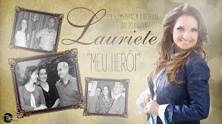 Lauriete - Meu Herói