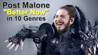 Post Malone - Better Now (Performed in 10 Genres)