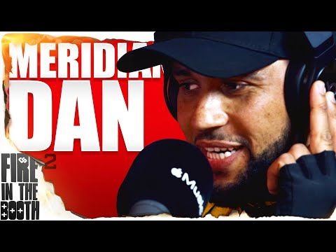 Meridian Dan – FIRE IN THE BOOTH pt2