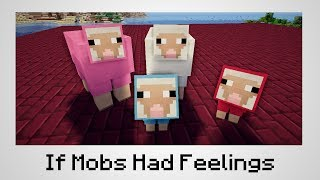 If Mobs Had Feelings - Minecraft