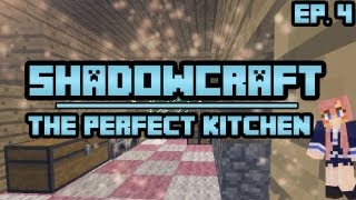 The Perfect Kitchen | ShadowCraft | Ep. 4