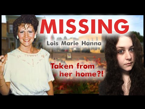 Lois Marie Hanna | MISSING | Disappeared From Her Home Without a Trace | Unsolved
