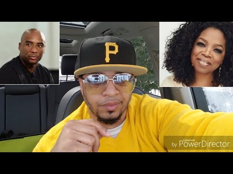 IS OPRAH WINFREY COMING FOR CHARLAMAGNE THA GOD NEXT
