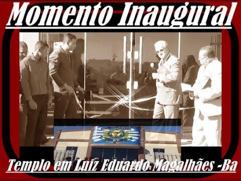 NOVA ALIANÇA-MOMENTO INAUGURAL DO TEMPLO EM LUIZ EDUARDO MAGALHÃES-BA