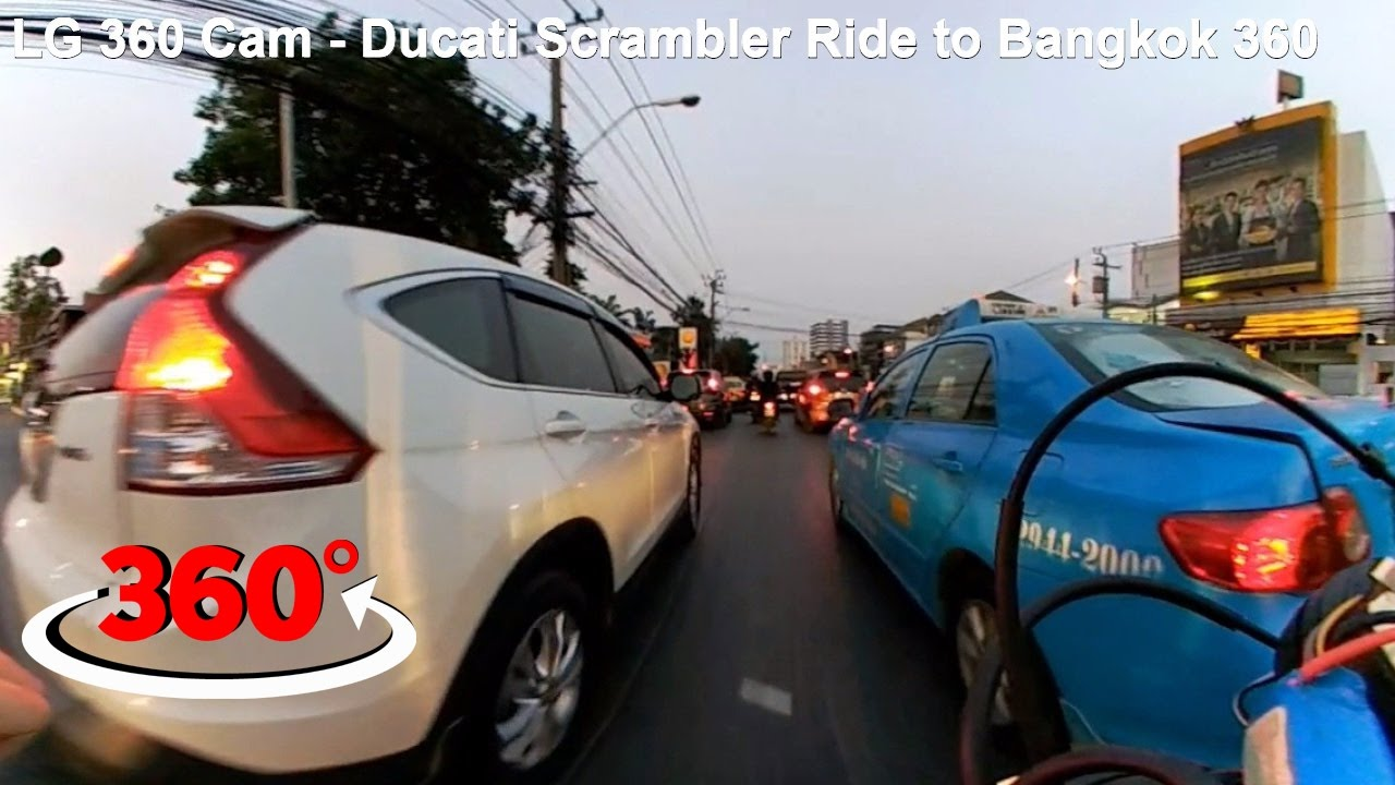LG 360 Cam - Ducati Scrambler Ride to Bangkok 360 video
