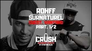 #13 ROHFF - SURNATUREL  (Guest VANTARD) Part.1/2