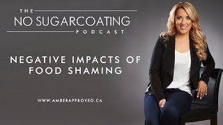 Negative Impacts of Food Shaming