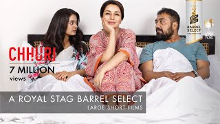 Video CHHURI I TISCA CHOPRA I FILMFARE SHORTLIST I  ROYAL STAG BARREL SELECT LARGE SHORT FILMS MP3, 3GP, MP4, WEBM, AVI, FLV Januari 2018