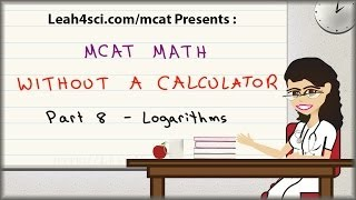 Video MCAT Math Vid 8 - Logarithms and Negative Logs in pH and pKa Without A Calculator MP3, 3GP, MP4, WEBM, AVI, FLV September 2018