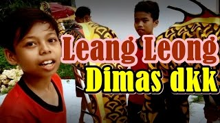Video Leang Leong Dimas Squad (Hajar Pamuji) MP3, 3GP, MP4, WEBM, AVI, FLV Maret 2019