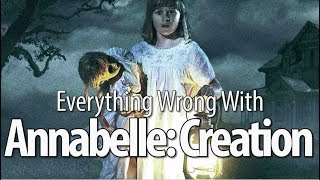Video Everything Wrong With Annabelle: Creation In 15 Minutes Or Less MP3, 3GP, MP4, WEBM, AVI, FLV November 2018