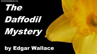 THE DAFFODIL MYSTERY by Edgar Wallace - FULL AudioBook | Greatest Audio Books