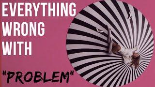 "Video Everything Wrong With Ariana Grande - ""Problem"" MP3, 3GP, MP4, WEBM, AVI, FLV Juni 2018"