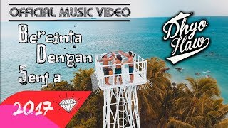 DHYO HAW - BERCINTA DENGAN SENJA (Official Music Video HD) New Album #Relaxdiatasperutbumi 2017