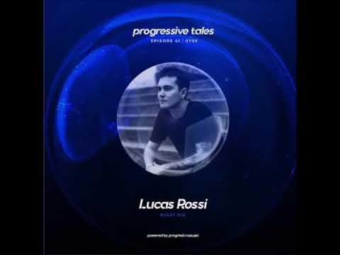 Lucas Rossi - Progressive Tales - Episode 41