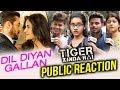 Dil Diyan Gallan Song | PUBLIC REACTION | Salman Khan, Katrina Kaif | Tiger Zinda Hai