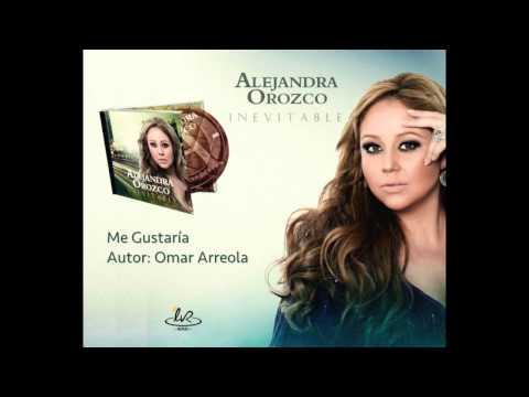 Letra Me gustaria Alejandra Orozco