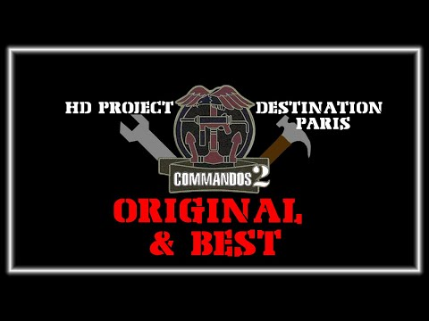 Commandos 2 HD Project and Destination Paris Installation Tutorial - Widescreen, NOT remastered