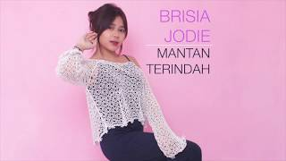 Download Video BRISIA JODIE - MANTAN TERINDAH (DIPOPULERKAN OLEH RAISA) MP3 3GP MP4