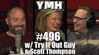 Your Mom's House Podcast - Ep. 496 w/ Try It Out Guy & Scott Thompson