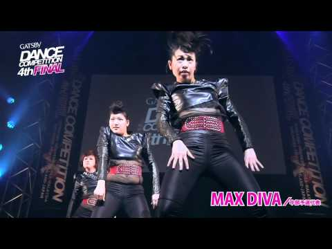 【GDC 4th】GATSBY DANCE COMPETITION 2011-2012:JAPAN FINAL/MAX DIVA