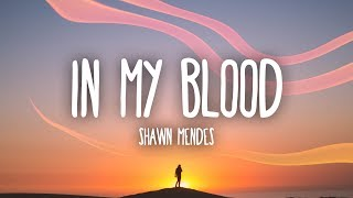 Video Shawn Mendes - In My Blood (Lyrics) MP3, 3GP, MP4, WEBM, AVI, FLV Juli 2018