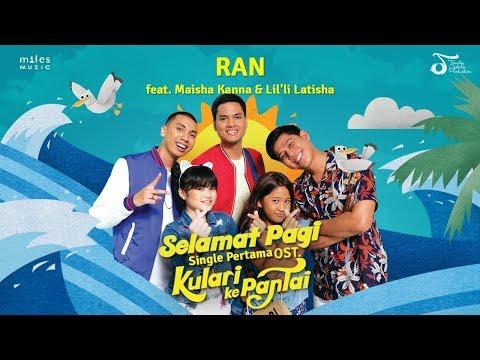 Download Video OST. Kulari Ke Pantai | Selamat Pagi - RAN Feat. Maisha Kanna & Lil'li Latisha