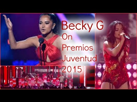 Becky G On Premios Juventud 2015 (Full Perfomance + Favorite Hit)
