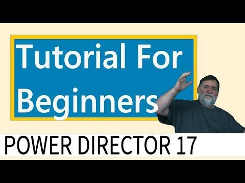 CyberLink PowerDirector 17 - Tutorial for Beginners