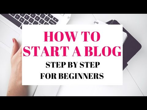 How To Start A Blog Step By Step For Beginners 2018