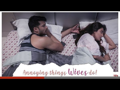 Annoying things wives do| FT. Jinal JJ, Sidharth Banerjee| Total Indian Drama