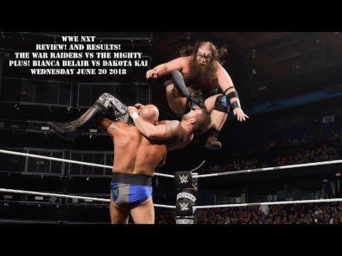 WWE NXT Review And Results 6/20/2018 The War Raiders VS The Mighty Plus! Bianca Belair VS Dakota Kai