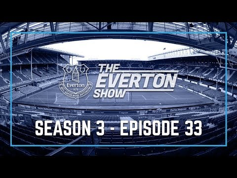 Video: THE EVERTON SHOW - SERIES 3, EPISODE 33