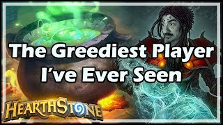 The Greediest Player I've Ever Seen - Witchwood / Hearthstone