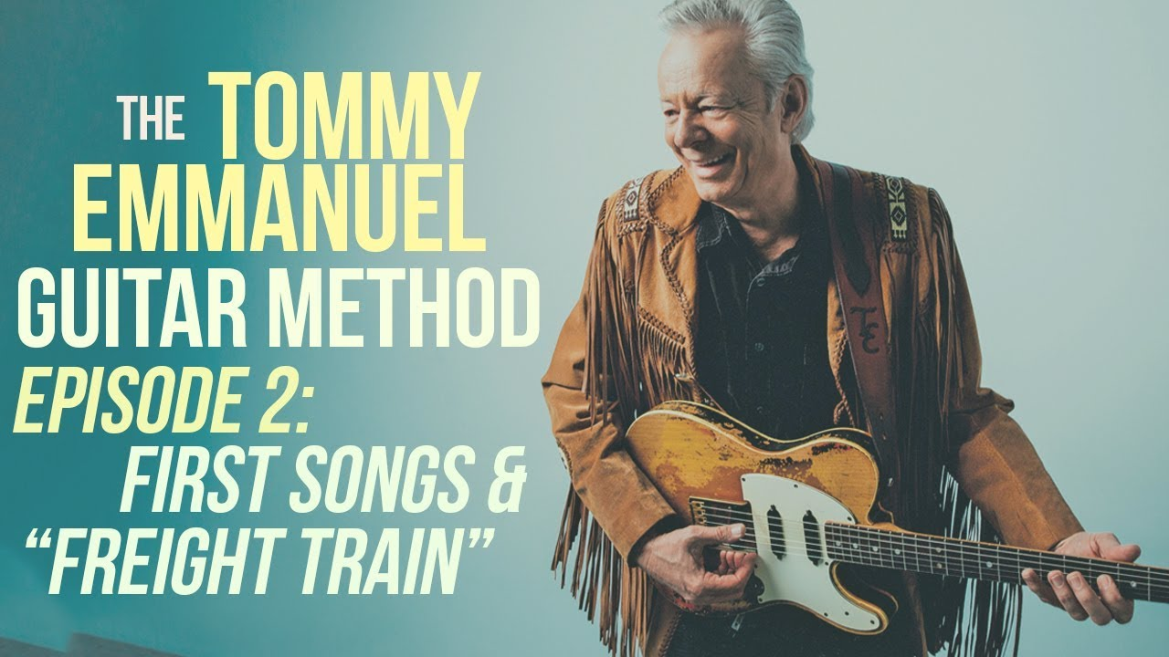 "The Tommy Emmanuel Guitar Method – Episode 2: First Songs & How to Play  ""Freight Train"""