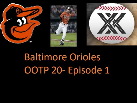 OOTP 20- Baltimore Orioles- Episode 1