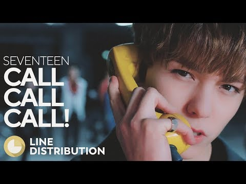 Video SEVENTEEN - Call Call Call! (Line Distribution) download in MP3, 3GP, MP4, WEBM, AVI, FLV January 2017